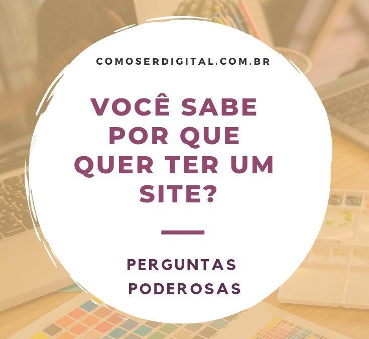 Você sabe por que quer ter um site?