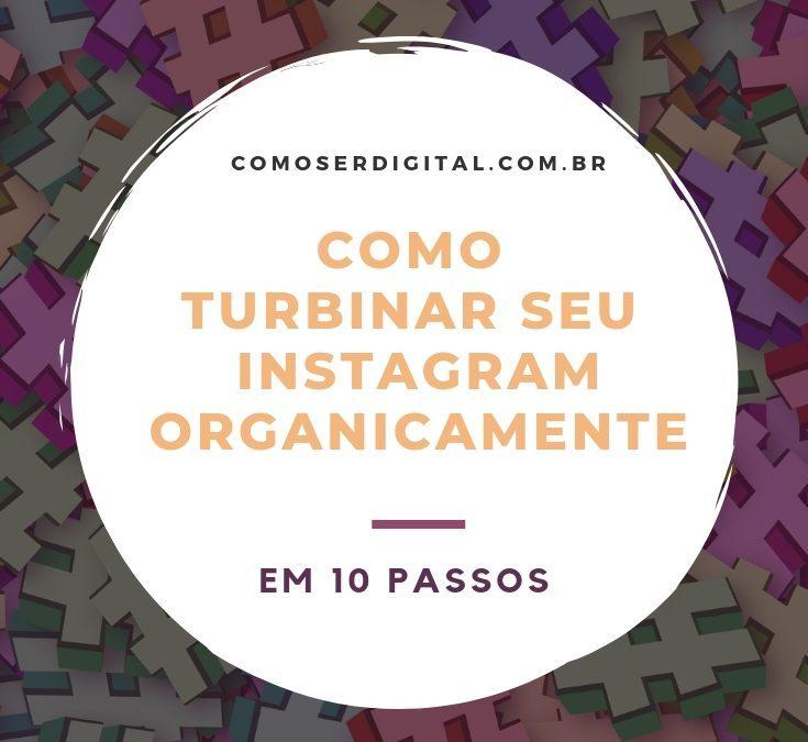 Como Turbinar Seu Instagram Organicamente Em 10 Passos
