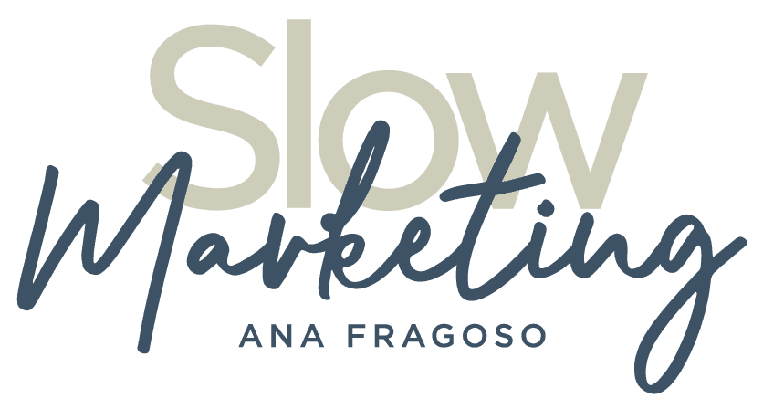 Slow Marketing ✩ Ana Fragoso