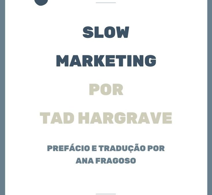 Slow Marketing por Tad Hargrave