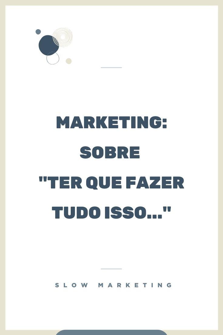 marketing_ter_que_fazer_tudo_isso