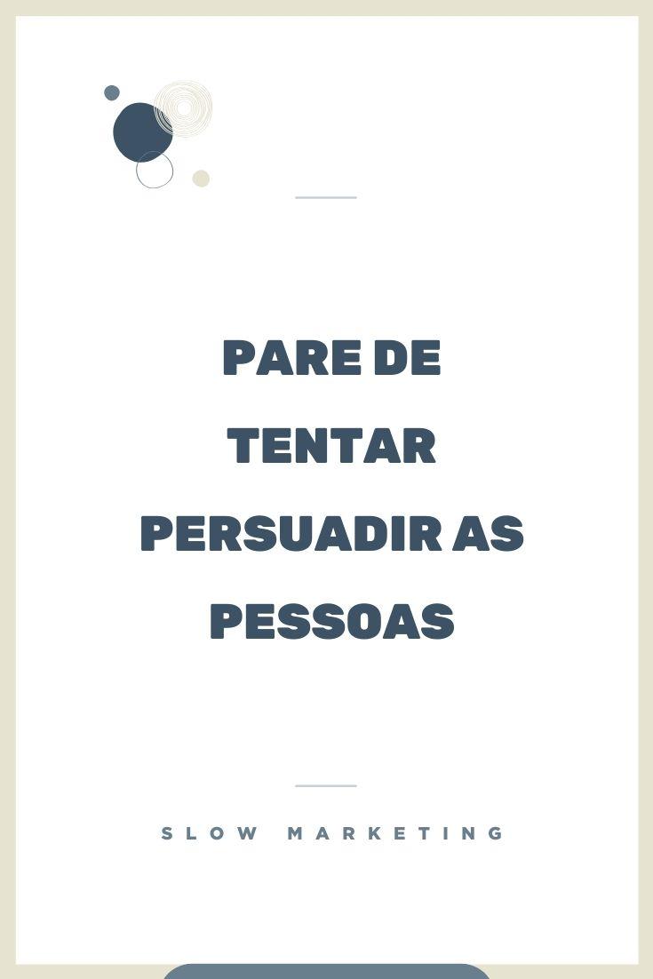 slow_marketing_pare_de_persuadir