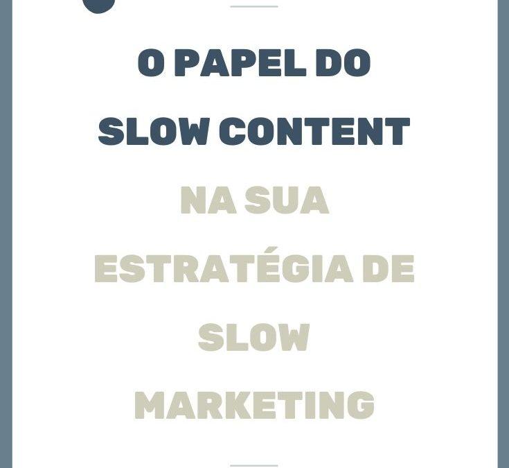 O Papel do Slow Content na Estratégia de Slow Marketing